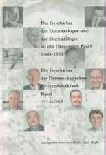 Die Geschichte der Dermatologen und der Dermatologie an der Universität Basel 1460-1913. Die Geschichte der Dermatologischen Universitätsklinik Basel 1914-2005