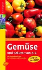 Gemüse und Kräuter von A - Z