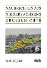 Nachrichten aus Niedersachsens Urgeschichte 80/2011