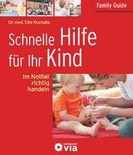 Schnelle Hilfe für Ihr Kind. Family Guide - Elternratgeber