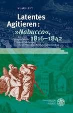 Latentes Agitieren: »Nabucco«, 1816-1842
