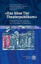 Das Bose Tier Theaterpublikum:  Zuschauerinnen Und Zuschauer in Theater- Und Literaturjournalen Des 18. Und Fruhen 19. Jahrhunderts. Eine Dokumentatio