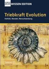 Triebkraft Evolution - Vielfalt, Wandel, Menschwerdung