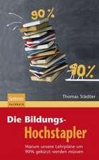 Die Bildungs-Hochstapler: Warum unsere Lehrpläne um 90% gekürzt werden müssen