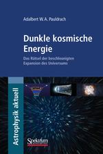 Dunkle kosmische Energie: Das Rätsel der beschleunigten Expansion des Universums