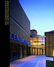 Das Lenbachhaus Buch/The Lenbachhaus Book:  Geschichte, Architektur, Sammlungen/History, Architecture, Collections