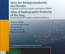 Atlas of Radiographic Anatomy of the Dog/Anatomie des Hundes (dual language)