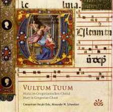 Vultum Tuum - Maria im Gregorianischen Choral