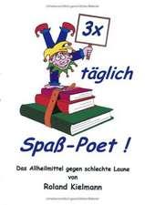 3 x täglich Spaß-Poet!