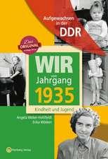 Wir vom Jahrgang 1935. Aufgewachsen in der DDR
