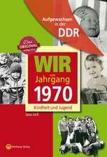 Wir vom Jahrgang 1970. Aufgewachsen in der DDR