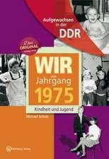 Wir vom Jahrgang 1975. Aufgewachsen in der DDR