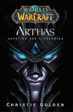 World of Warcraft. Arthas, Aufstieg des Lichkönigs
