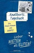 Knallberts Tagebuch 03. Lieber Nieten als Eliten!
