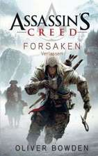 Assassin's Creed 05. Forsaken - Verlassen