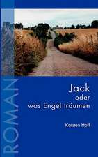 Jack Oder Was Engel Trumen:  The Immeasurable Equation. the Collected Poetry and Prose
