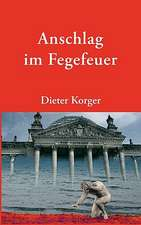 Anschlag Im Fegefeuer:  The Immeasurable Equation. the Collected Poetry and Prose