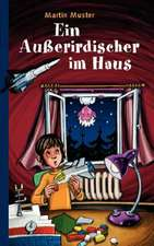 Ein Ausserirdischer Im Haus:  The Immeasurable Equation. the Collected Poetry and Prose