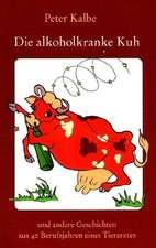 Die Alkoholkranke Kuh:  The Original Bowen Technique
