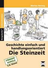 Die Steinzeit. Geschichte einfach und handlungsorientiert.
