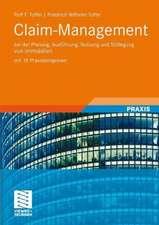 Claim-Management: bei der Planung, Ausführung, Nutzung und Stilllegung von Immobilien mit 15 Praxisbeispielen