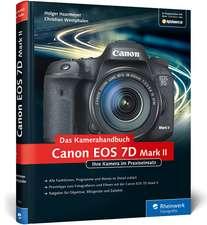 Canon EOS 7D Mark II. Das Kamerahandbuch