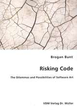 Risking Code: The Dilemmas and Possibilities of Software Art