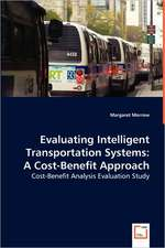 Evaluating Intelligent Transportation Systems: A Cost-Benefit Approach