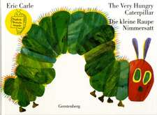 The Very Hungry Caterpillar / Die kleine Raupe Nimmersatt