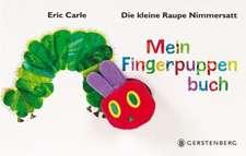 Die kleine Raupe Nimmersatt. Mein Fingerpuppenbuch