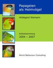 Papageien ALS Heimvogel:  Miteinander-Fureinander E.V