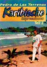 Karibische Impressionen Teil III