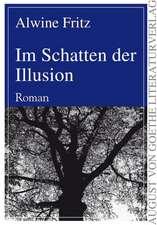 Im Schatten der Illusion