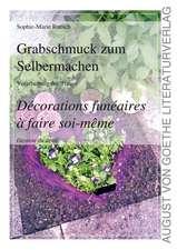 Grabschmuck zum Selbermachen / Décorations funéraires à faire soi-même