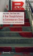 A New Thoughtfulness in Contemporary China – Critical Voices in Art and Aesthetics