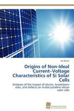 Origins of Non-Ideal Current-Voltage Characteristics of Si Solar Cells