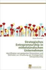 Strategisches Entrepreneurship in Mittelstandischen Unternehmen:  From Tissues to Atoms