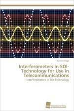 Interferometers in Soi-Technology for Use in Telecommunications:  Measurement and Source Allocation