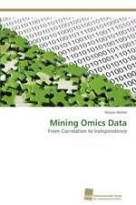 Mining Omics Data
