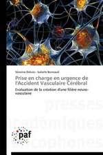 Prise en charge en urgence de l'Accident Vasculaire Cérébral