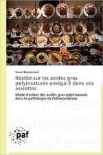 Réalité sur les acides gras polyinsaturés oméga-3 dans vos assiettes