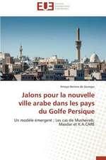 Jalons Pour La Nouvelle Ville Arabe Dans Les Pays Du Golfe Persique:  Autoroute Du Soleil, Axe Beaune-Marseille