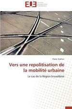 Vers Une Repolitisation de La Mobilite Urbaine
