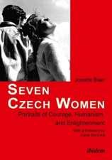 Seven Czech Women: Portaits of Courage, Humanism & Enlightment