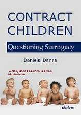 Contract Children – Questioning Surrogacy