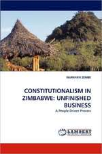 Constitutionalism in Zimbabwe: Unfinished Business
