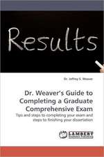 Dr. Weaver's Guide to Completing a Graduate Comprehensive Exam