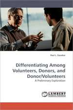 Differentiating Among Volunteers, Donors, and Donor/Volunteers
