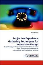 Subjective Experience Gathering Techniques for Interaction Design
