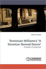 """Cardullo, R: Tennessee Williams's """"A Streetcar Named De"""